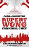 Rupert Wong, Cannibal Chef