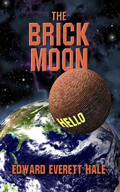 The Brick Moon:  from the papers of Captain Frederic Ingham
