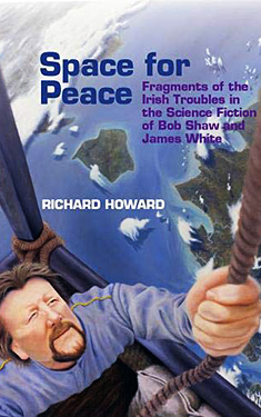 Space for Peace:  Fragments of the Irish Troubles in the Science Fiction of Bob Shaw and James White