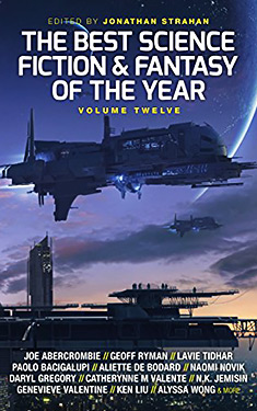 The Best Science Fiction and Fantasy of the Year: Volume Twelve