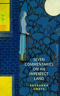 Seven Commentaries on an Imperfect Land