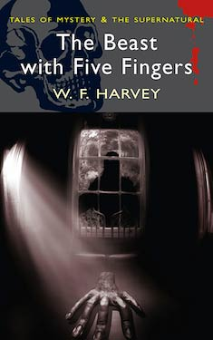 The Beast with Five Fingers:  Supernatural Stories