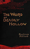 The Weird of Deadly Hollow