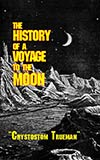 The History of a Voyage to the Moon