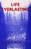 Life Everlasting and Other Tales of Science, Fantasy and Horror