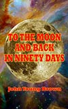 To the Moon and Back in Ninety Days