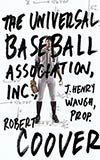 The Universal Baseball Association, Inc., J. Henry Waugh, Prop.