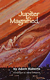 Jupiter Magnified