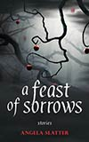 A Feast of Sorrows:  Stories
