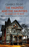 The Haunted and the Haunters; or, The House and the Brain
