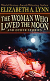 The Woman Who Loved the Moon and Other Stories