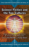 Science Fiction and the Two Cultures:  Essays on Bridging the Gap Between the Sciences and the Humanities