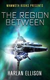 The Region Between