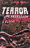 Terror by Satellite