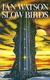 Slow Birds and Other Stories