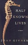 Half Known Lives