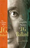 The Complete Short Stories of J. G. Ballard