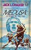 Medusa: A Tiger by the Tail