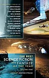 The Best Science Fiction and Fantasy of the Year:  Volume Five
