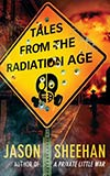 Tales From the Radiation Age
