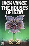 The Houses of Iszm