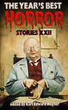 The Year's Best Horror Stories: XXII