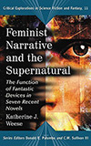 Feminist Narrative and the Supernatural:  The Function of Fantastic Devices in Seven Recent Novels