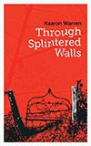Through Splintered Walls