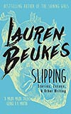 Slipping:  Stories, Essays & Other Writing