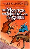 The Monitor, the Miners, and the Shree