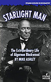 Starlight Man: The Extraordinary Life of Algernon Blackwood