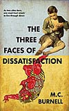 The Three Faces of Dissatisfaction
