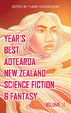 Year's Best Aotearoa New Zealand Science Fiction and Fantasy: Volume II