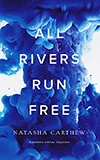 All Rivers Run Free