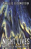 Night Lives:  Nine Stories of the Dark Fantastic