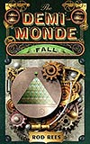 The Demi-Monde: Fall
