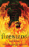 Firebirds: An Anthology of Original Speculative Fiction