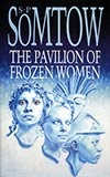 The Pavilion of Frozen Women (collection)