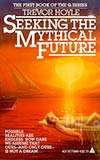 Seeking the Mythical Fututre