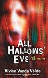 All Hallows' Eve: 13 Stories