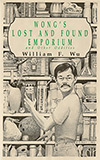 Wong's Lost and Found Emporium and Other Oddities