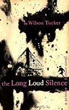 The Long Loud Silence