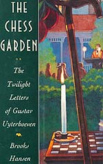 The Chess Garden:  or, The Twilight Letters of Gustav Uyterhoeven