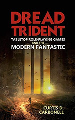 Dread Trident: Tabletop Role-Playing Games and the Modern Fantastic
