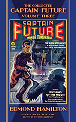 The Collected Captain Future: Man of Tomorrow, Volume Three
