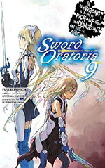 Is It Wrong to Try to Pick Up Girls in a Dungeon? On the Side: Sword Oratoria, Vol. 9