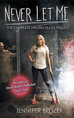 Never Let Me: The Complete Melissa Allen Trilogy