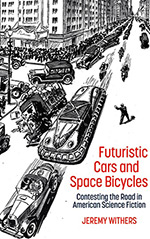 Futuristic Cars and Space Bicycles: Contesting the Road in American Science Fiction
