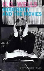 H. G. Wells, Modernity and the Movies