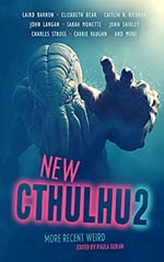 New Cthulhu 2: More Recent Weird